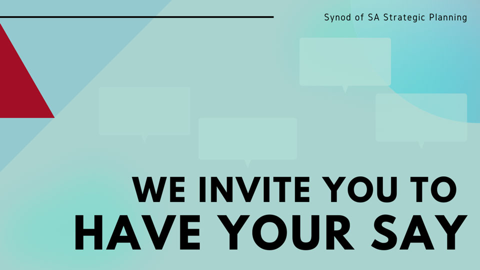The Synod of SA has embarked on a journey to identify its key missional priorities and direction for the next 3-5 years. Have your say here>